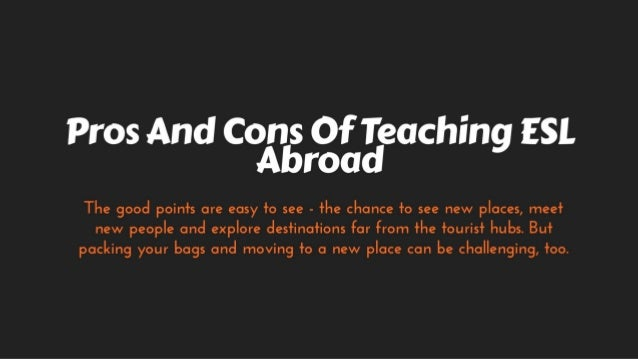Pros and Cons of Teaching ESL Abroad