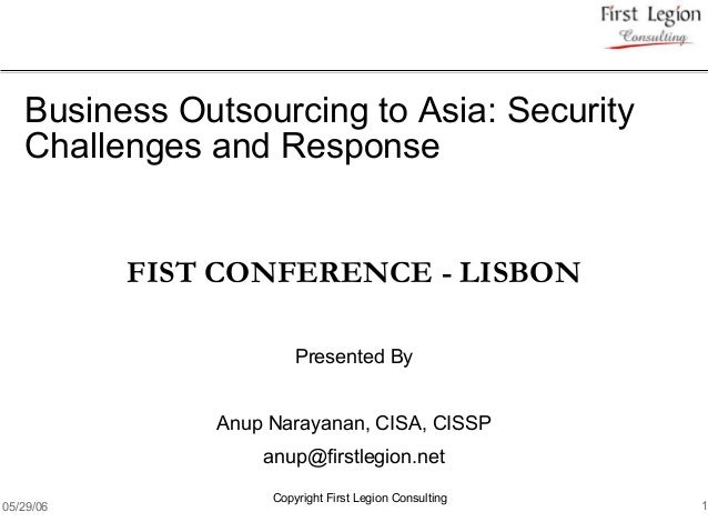 Business Outsourcing to Asia: Security   Challenges and Response           FIST CONFERENCE - LISBON                       ...