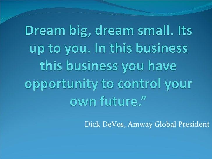 Dick DeVos, Amway Global President