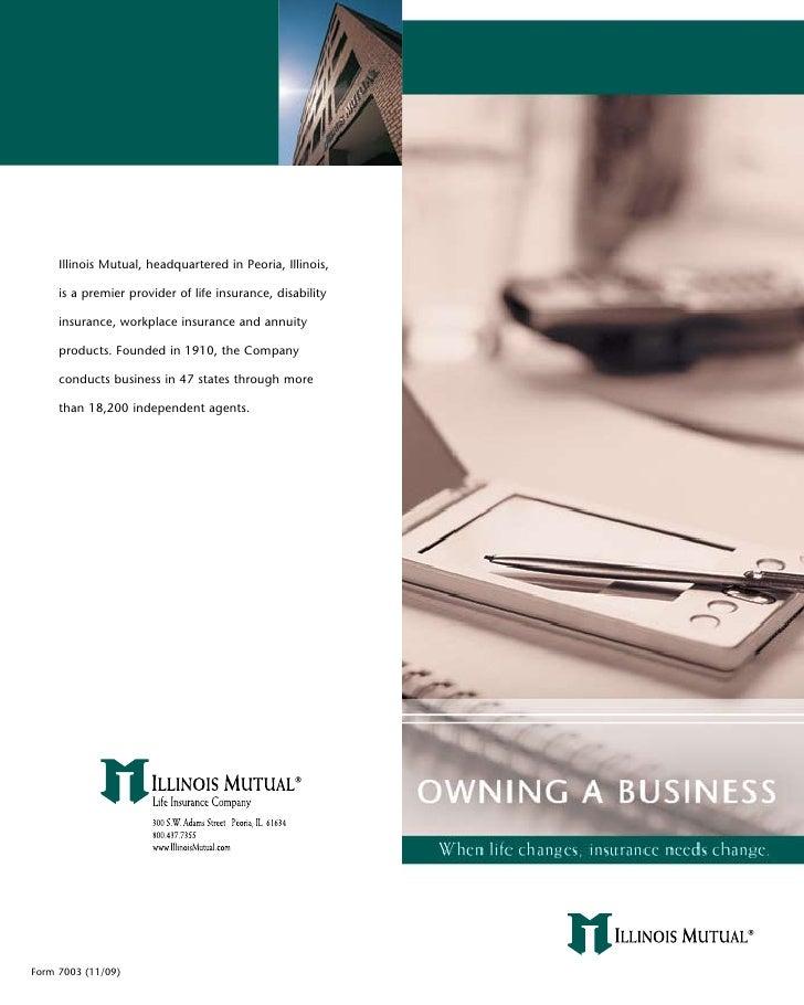 Illinois Mutual, headquartered in Peoria, Illinois,       is a premier provider of life insurance, disability       insura...