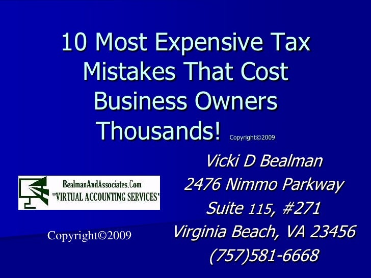 10 Most Expensive Tax     Mistakes That Cost      Business Owners      Thousands!         Copyright©2009                  ...