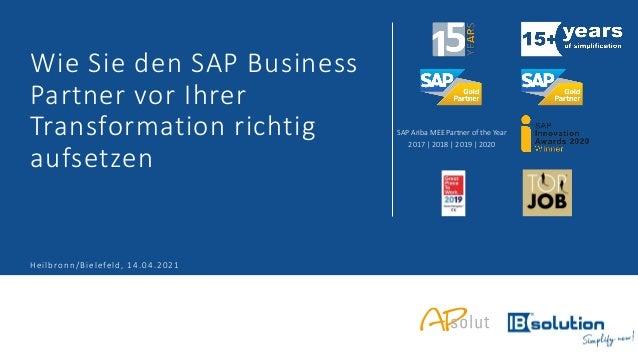 SAP Ariba MEE Partner of the Year 2017 | 2018 | 2019 | 2020 Wie Sie den SAP Business Partner vor Ihrer Transformation rich...