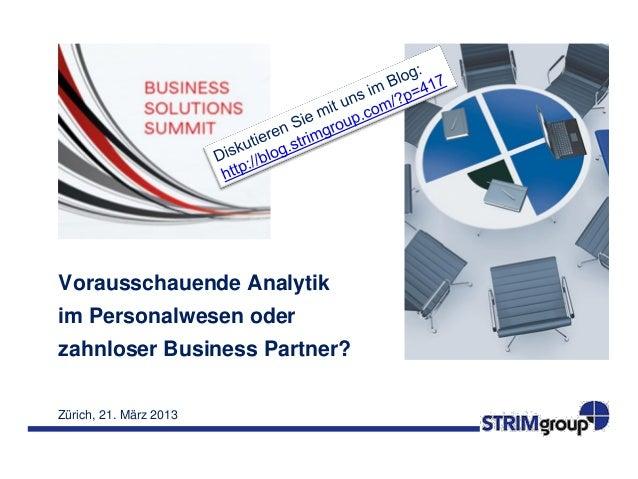 Vorausschauende Analytikim Personalwesen oderzahnloser Business Partner?Zürich, 21. März 2013