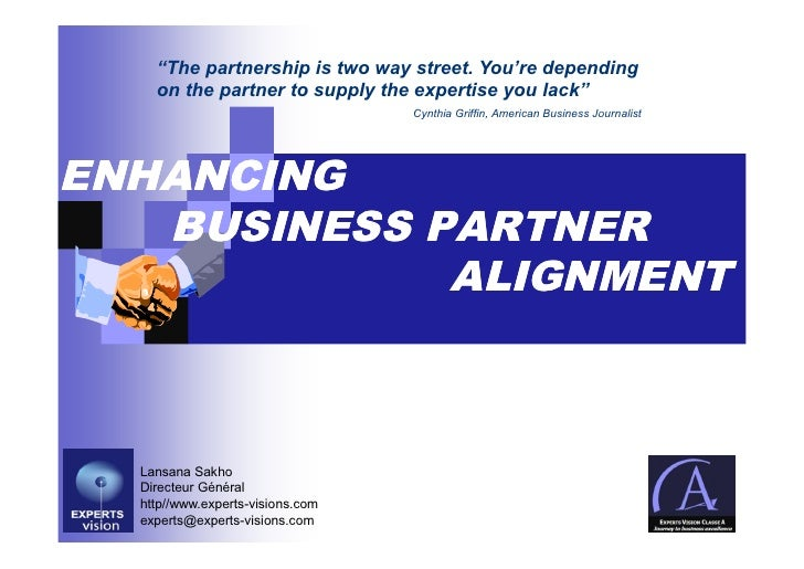 """""""The partnership is two way street. You're depending     on the partner to supply the expertise you lack""""                 ..."""