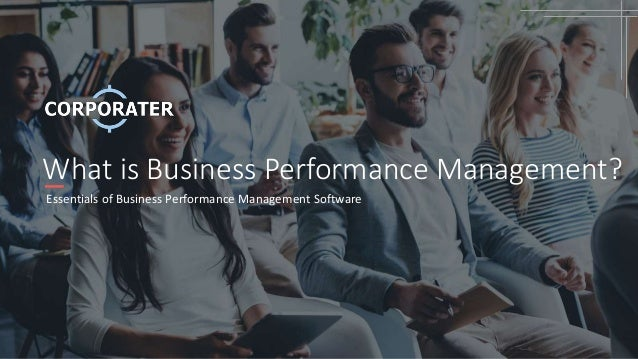 What is Business Performance Management? Essentials of Business Performance Management Software