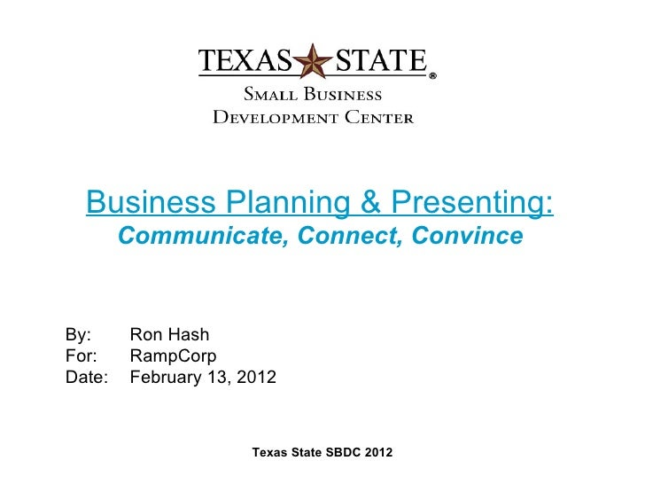 Business Planning & Presenting:        Communicate, Connect, ConvinceBy:     Ron HashFor:    RampCorpDate:   February 13, ...