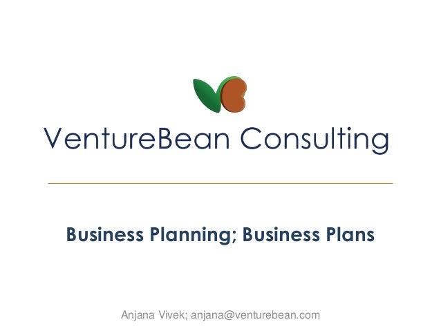 Anjana Vivek; anjana@venturebean.com Business Planning; Business Plans