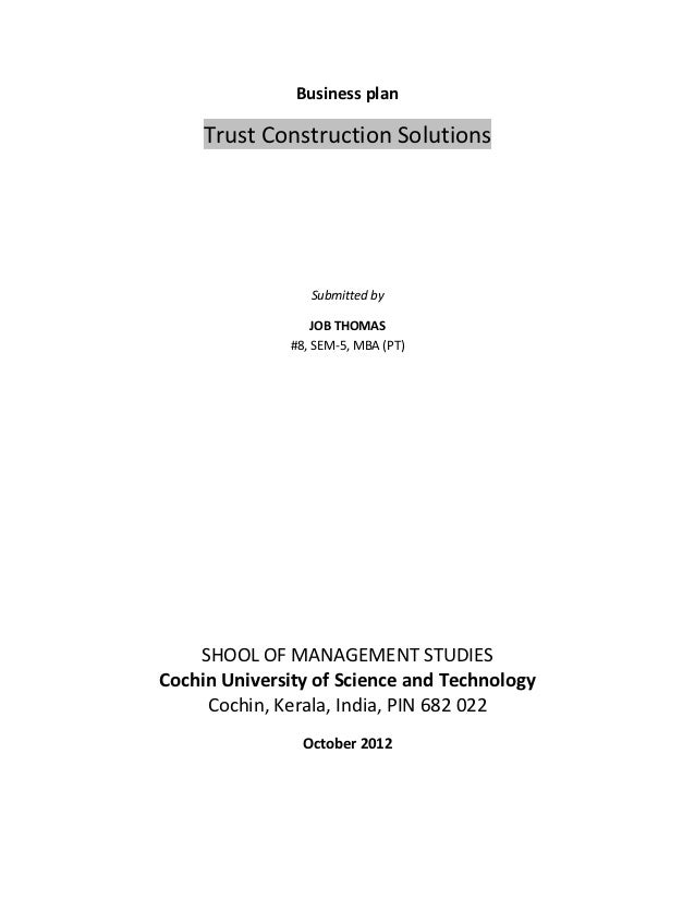 Business plan     Trust Construction Solutions                 Submitted by                  JOB THOMAS              #8, S...