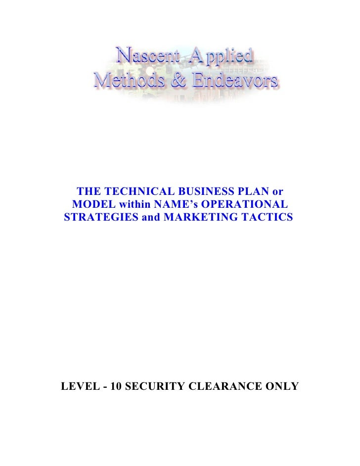 THE TECHNICAL BUSINESS PLAN or  MODEL within NAME's OPERATIONAL STRATEGIES and MARKETING TACTICS     LEVEL - 10 SECURITY C...