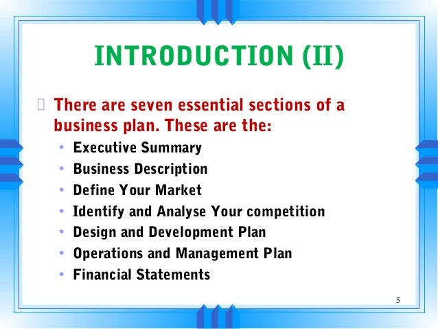 4; 5. INTRODUCTION (II) There Are Seven Essential Sections Of A Business  Plan.
