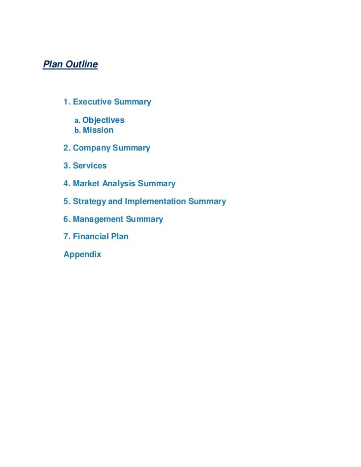 Plan Outline    1. Executive Summary      a. Objectives      b. Mission    2. Company Summary    3. Services    4. Market ...