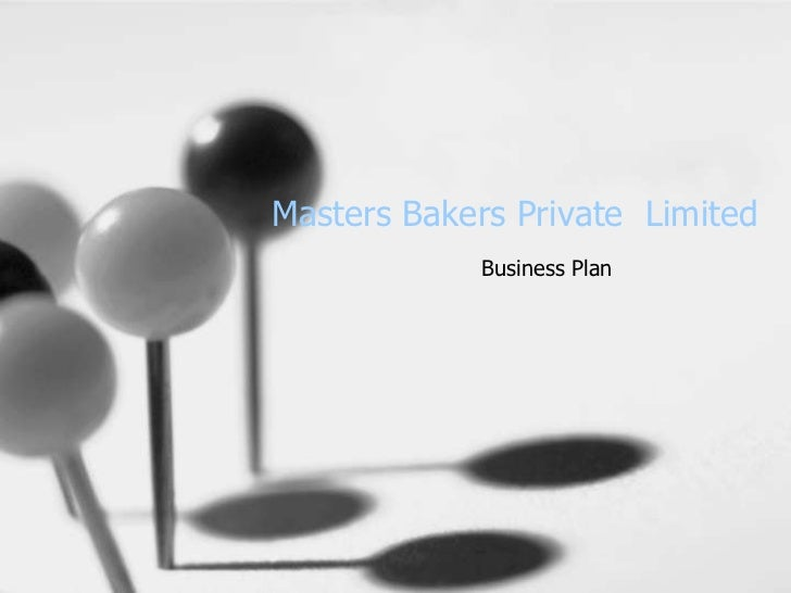 Masters Bakers Private Limited            Business Plan