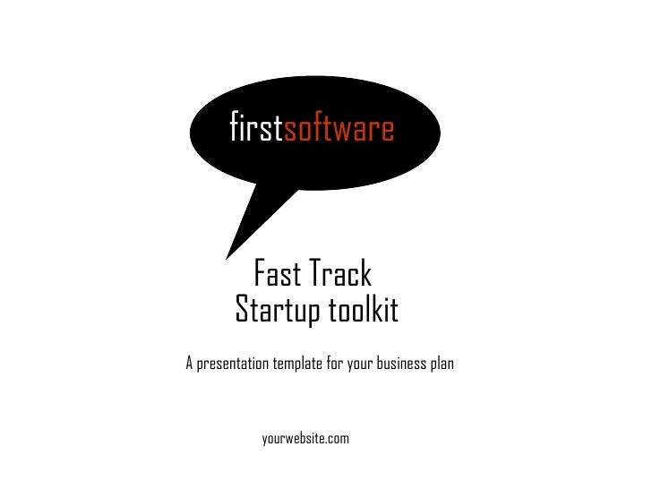 first software   Fast Track Startup toolkit A presentation template for your business plan yourwebsite.com