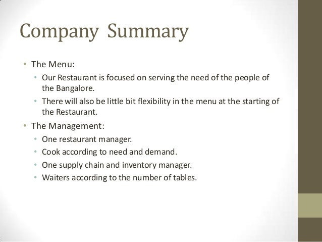 Company Summary • The Menu: • Our Restaurant is focused on serving the need of the people of the Bangalore. • There will a...