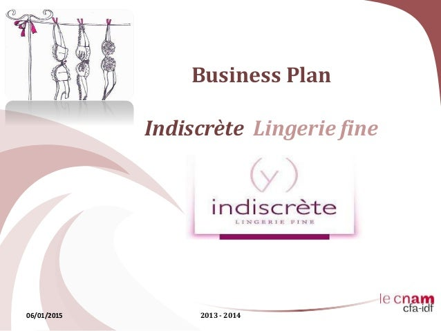 Business Plan Indiscrète Lingerie fine 06/01/2015 2013 - 2014