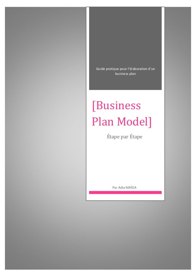 Guide pratique pour l'élaboration d'un business plan [Business Plan Model] Étape par Étape Par Adia MAÏGA
