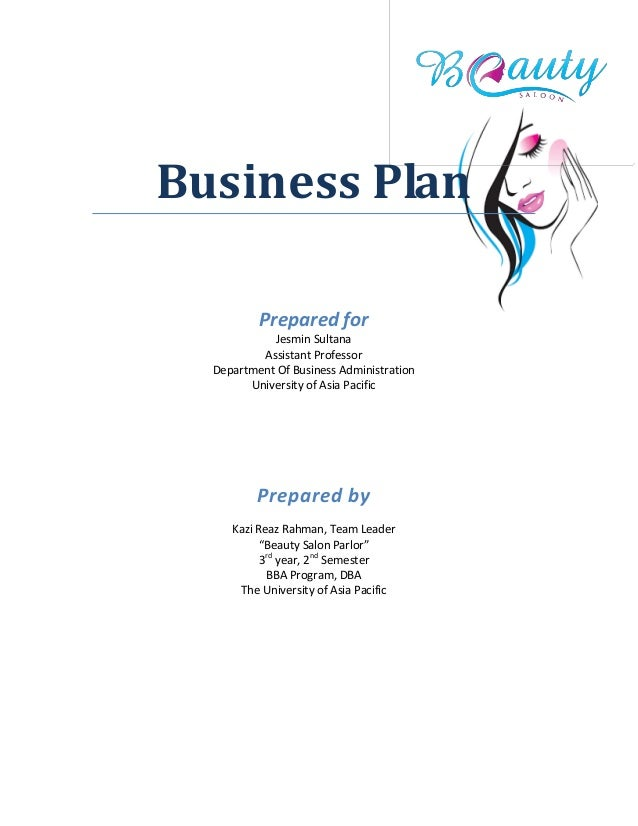 Business Plan Prepared for Jesmin Sultana Assistant Professor Department Of Business Administration University of Asia Pac...