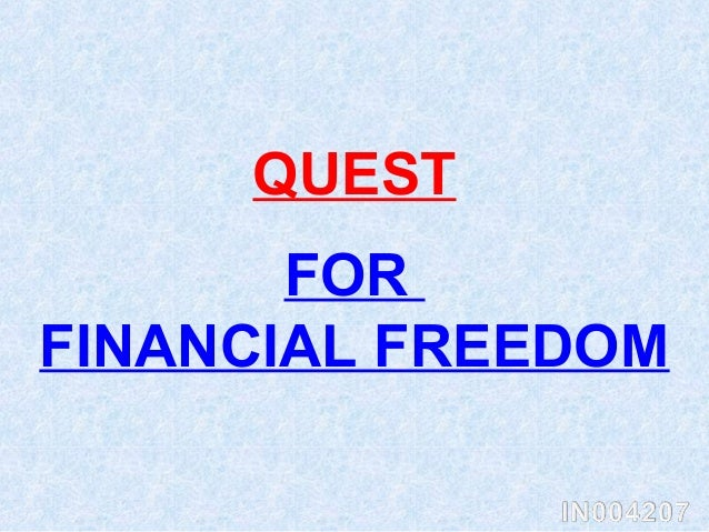 FOR FINANCIAL FREEDOM QUEST