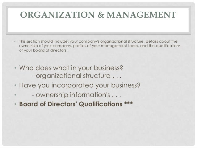 ORGANIZATION & MANAGEMENT• This section should include: your companys organizational structure, details about the  ownersh...