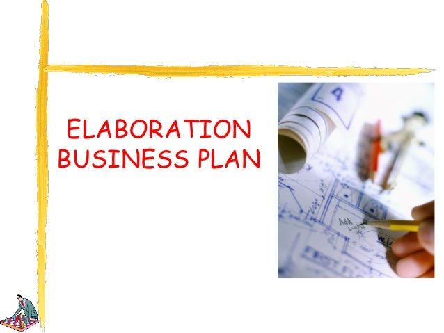 ELABORATIONBUSINESS PLAN