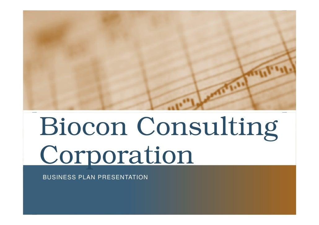 Biocon Consulting Corporation BUSINESS PLAN PRESENTATION