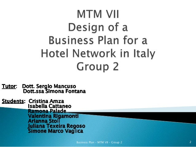 Design a business plan for a hotel network in italy for Hotel network design