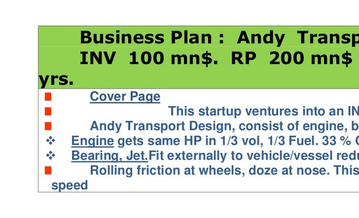 Business Plan :  Andy  Transport.       INV  100 mn$.  RP  200 mn$ in 3 yrs.Cover Page                       This s...