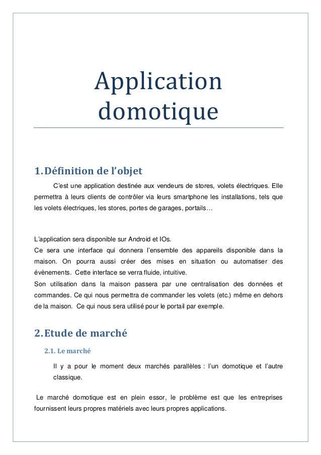 Application domotique  1. Définition de l'objet  C'est une application destinée aux vendeurs de stores, volets électriques...