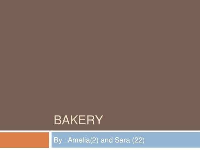 BAKERYBy : Amelia(2) and Sara (22)
