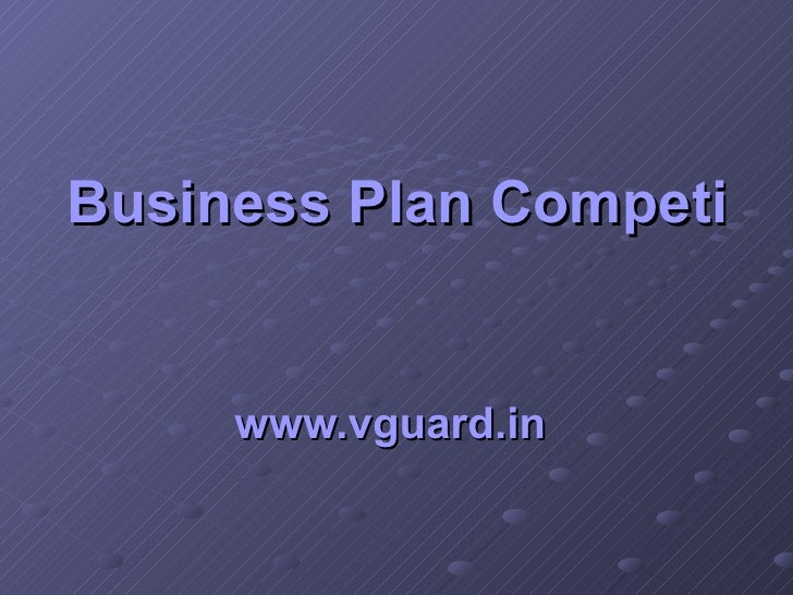Business Plan Competition   www.vguard.in