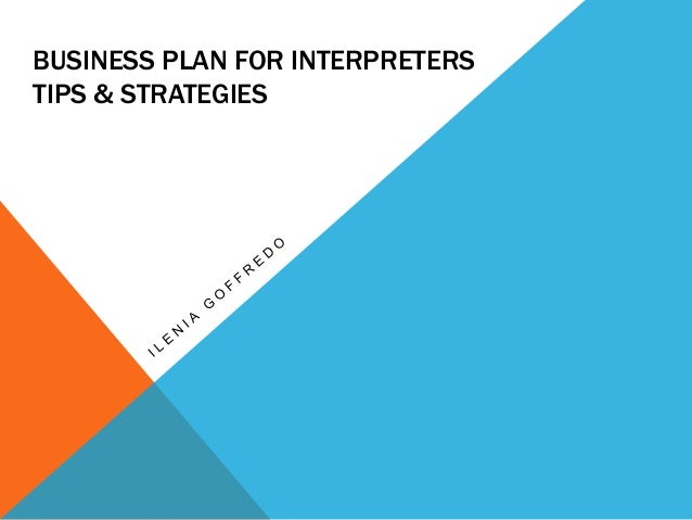 BUSINESS PLAN FOR INTERPRETERSTIPS & STRATEGIES