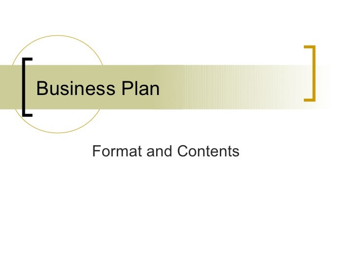 Business Plan     Format and Contents