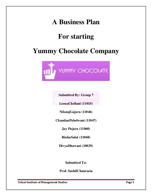 A Business Plan                               For starting           Yummy Chocolate Company                              ...