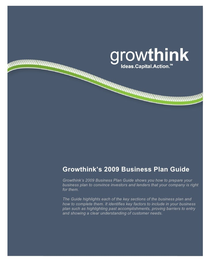 Growthink's 2009 Business Plan Guide                     Growthink's 2009 Business Plan Guide shows you how to prepare you...