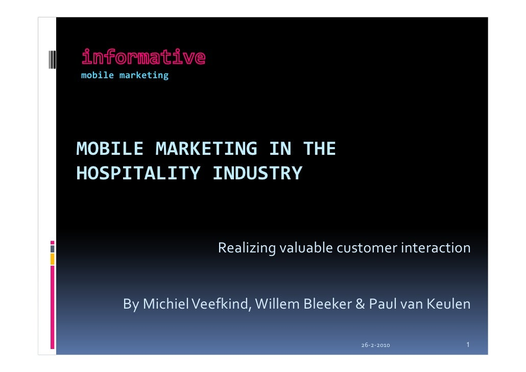 mobile marketing     MOBILE MARKETING IN THE HOSPITALITY INDUSTRY                        Realizing valuable customer inter...