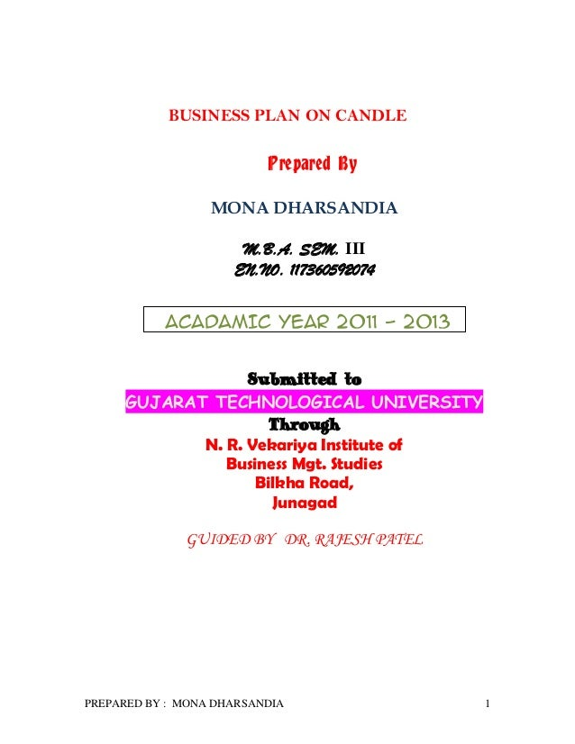 BUSINESS PLAN ON CANDLE                          Prepared By                  MONA DHARSANDIA                      M.B.A. ...