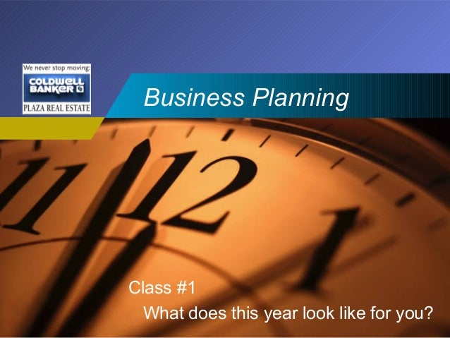 Company  LOGO  Business Planning  Class #1 What does this year look like for you?
