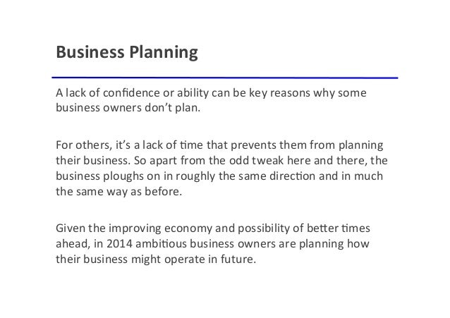 """Business'Planning' A""""lack""""of""""confidence""""or""""ability""""can""""be""""key""""reasons""""why""""some"""" business""""owners""""don't""""plan."""""""" """""""" For""""others..."""
