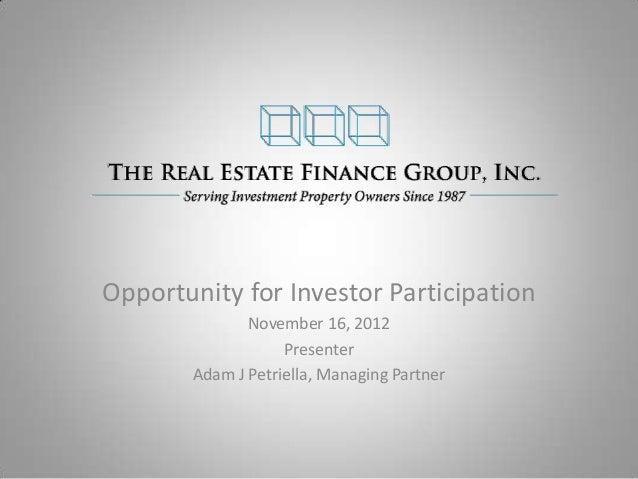 Opportunity for Investor Participation              November 16, 2012                   Presenter       Adam J Petriella, ...