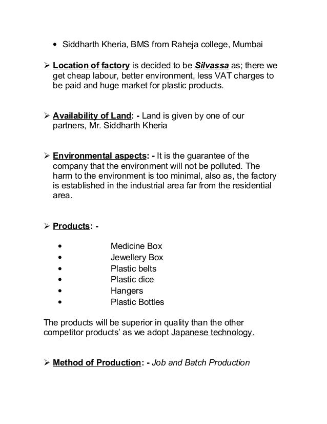 · Siddharth Kheria, BMS from Raheja college, Mumbai   Location of factory is decided to be Silvassa as; there we  get che...