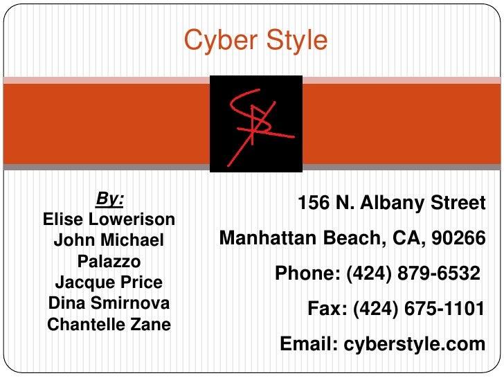 Cyber Style<br /><br /><br /><br /><br />156 N. Albany Street<br />Manhattan Beach, CA, 90266<br />Phone: (424) 879-6...