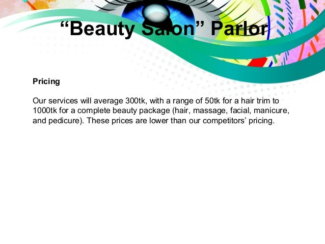 investment plan of beauty parlor and Hair and beauty salon business plan trend setters hair studio is an ideal hair and beauty salon sample business plan if your aim is to open your own small business, focused on hair and beauty, then the very best help is at hand with our hair and beauty salon business plan.