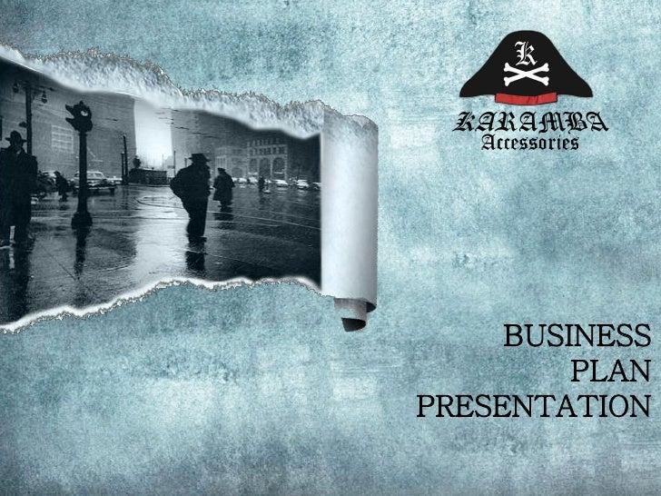 BUSINESS         PLANPRESENTATION