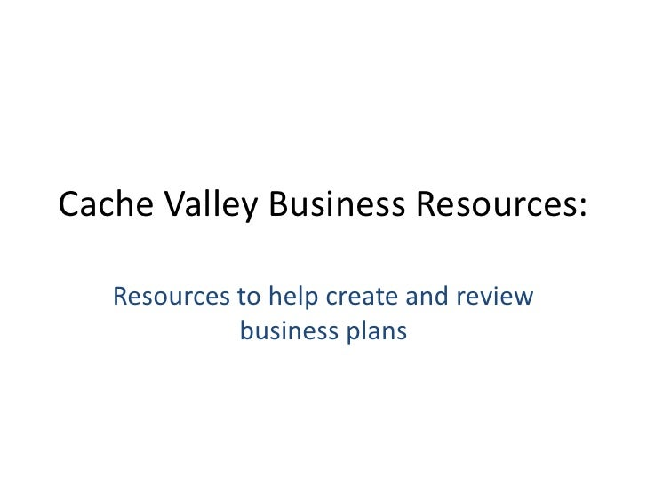 Cache Valley Business Resources:<br />Resources to help create and review business plans<br />
