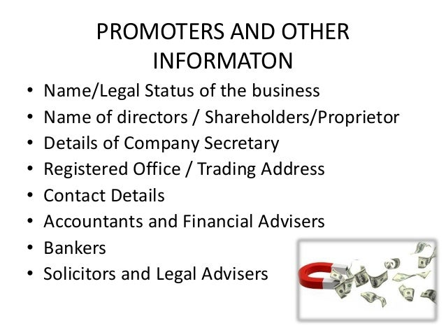 PROMOTERS AND OTHER INFORMATON • Name/Legal Status of the business • Name of directors / Shareholders/Proprietor • Details...