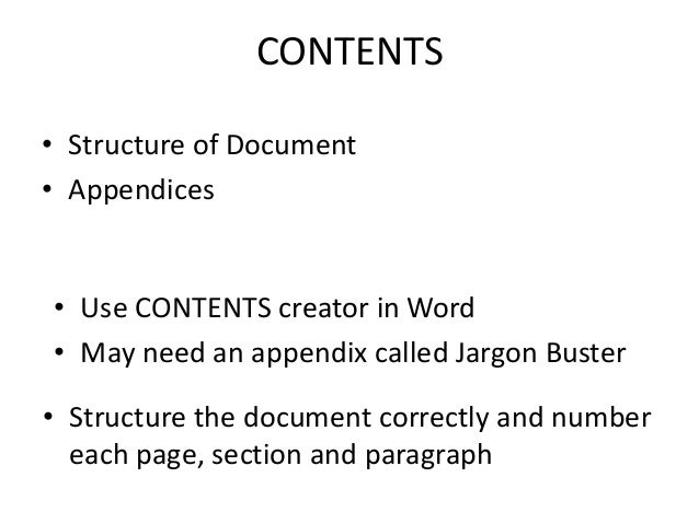 CONTENTS • Structure of Document • Appendices • Structure the document correctly and number each page, section and paragra...