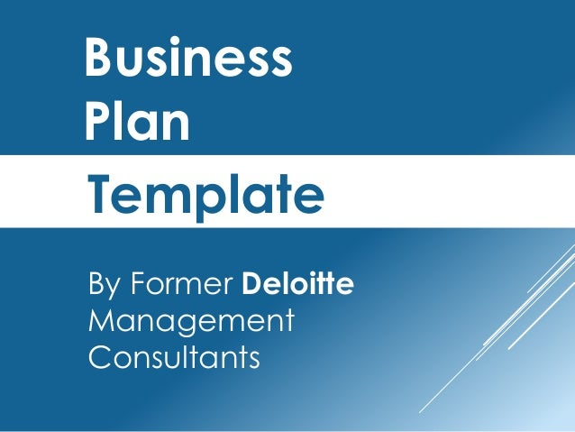 Business Plan Template Created By Former Deloitte Management