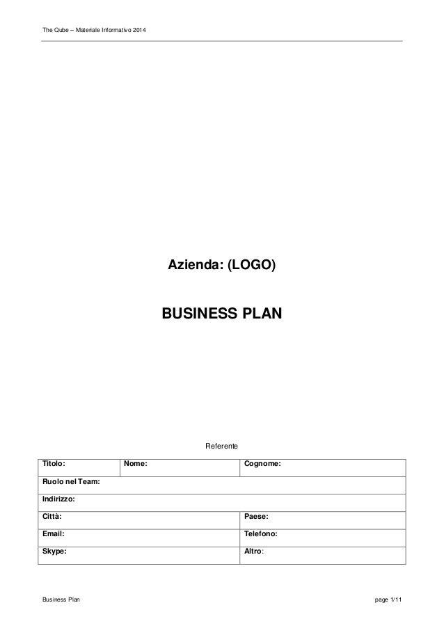 The Qube – Materiale Informativo 2014 Business Plan page 1/11 Azienda: (LOGO) BUSINESS PLAN Referente Titolo: Nome: Cognom...
