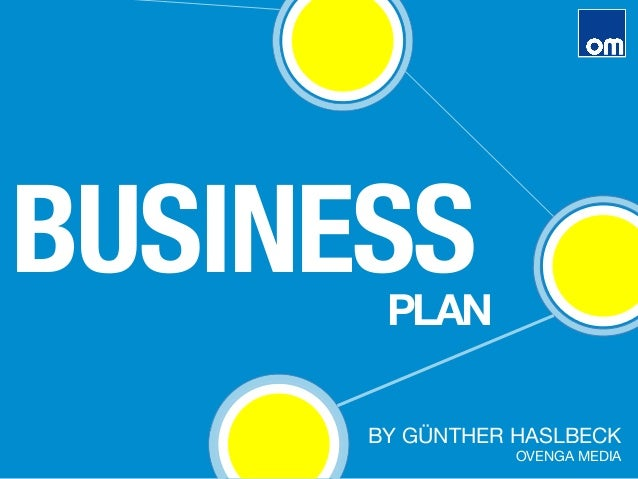 BUSINESS BY GÜNTHER HASLBECK OVENGA MEDIA PLAN