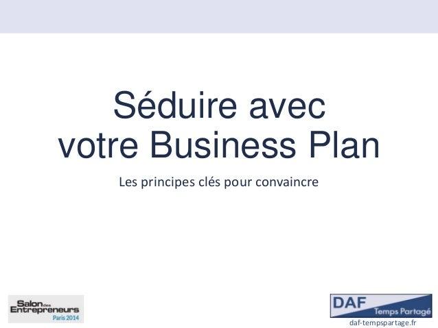 Séduire avec votre Business Plan Les principes clés pour convaincre  daf-tempspartage.fr